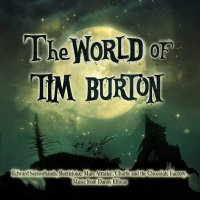 Danny Elfman / Stephen Sondheim / Howard Shore - The World Of Tim Burton