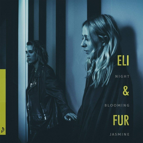 Eli & Fur - Night Blooming Jasmine Ep