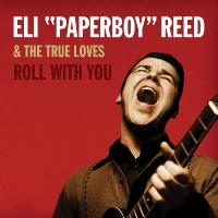 Eli Paperboy Reed - Roll With You Deluxe Remastered Edition