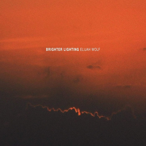 Elijah Wolf -Brighter Lighting