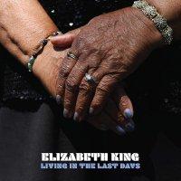 Elizabeth King -Living In The Last Days