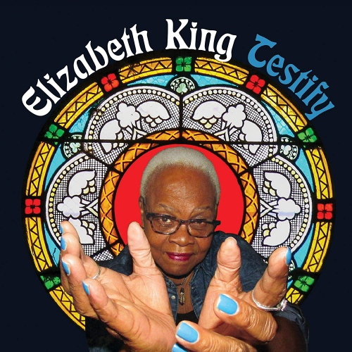 Elizabeth King - Testify / A Long Journey