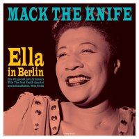 Ella Fitzgerald -Mack The Knife: Ella In Berlin