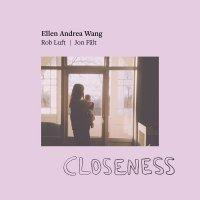 Ellen Andrea Wang -Closeness
