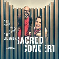 Ellington  /  Komsi  /  Nyman - Ellington: Sacred Concert