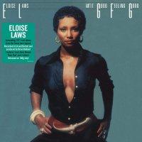 Eloise Laws - Ain't It Good Feeling Good