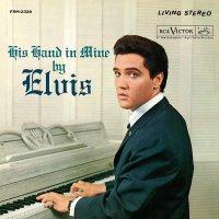 Elvis Presley -His Hand In Mine