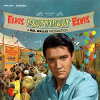 Elvis Presley -Roustabout - The Original Soundtrack Album