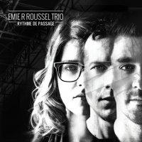 Emie R Trio Roussel -Rythme De Passage