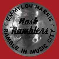 Emmylou Harris  &  The Nash Ramblers - Ramble In Music City: The Lost Concert