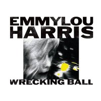 Emmylou Harris -Wrecking Ball