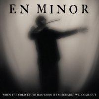 En Minor -When The Cold Truth Has Worn Its Miserable Welcome Out (Red vinyl)
