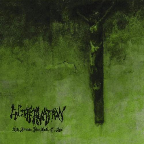 Encoffination - We Proclaim Your Death O' Lord