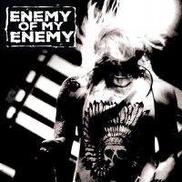 Enemy Of My Enemy - Enemy Of My Enemy