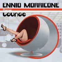 Ennio Morricone -Themes: Lounge