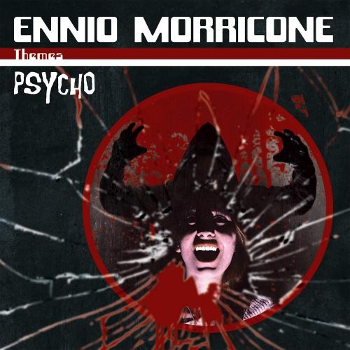 Ennio Morricone -Themes: Psycho