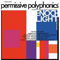 Enoch Light /  Light Brigade -Permissive Polyphonics