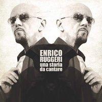Enrico Ruggeri - Un Storia Da Cantare
