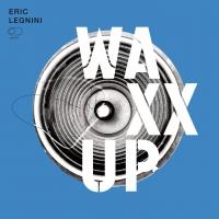 Eric Legnini - Waxx Up Lim.ed.