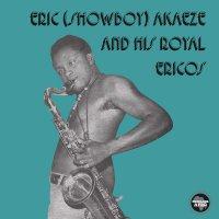 Eric (Showboy) Akaeze  &  His Royal Ericos - Ikoto Rock