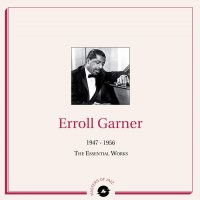 Erroll Garner - 1947-1956: The Essential Works