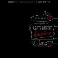 Esbe -Late Night Headphones Vol. 1
