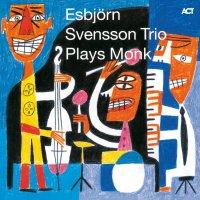 Esbjorn Svensson Trio -Plays Monk