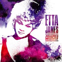 Etta James -Collected