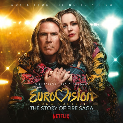 Eurovision Song Contest: The Story Of  /  O.S.T. - Eurovision Song Contest: The Story Of Fire Saga