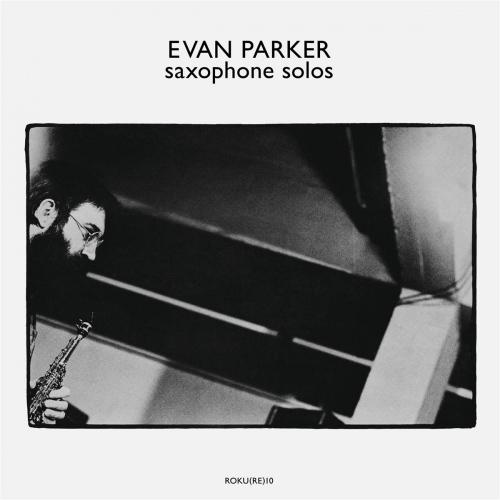 Evan Parker -Saxophone Solos