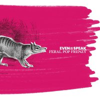Even As We Speak -Feral Pop Frenzy (25th remastered edition)