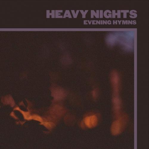 Evening Hymns -Heavy Nights