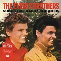 Everly Brothers -Songs Our Daddy Taught Us