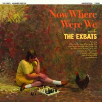 Exbats - Now Where Were We