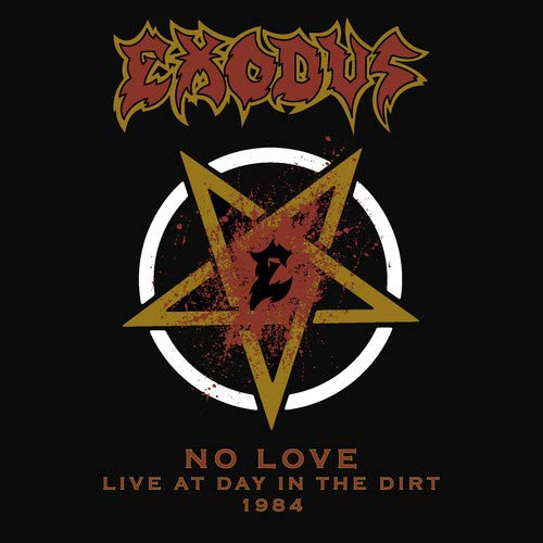 Exodus No Love Live At Day In The Dirt 1984 Upcoming