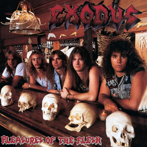 Exodus -Pleasures Of The Flesh