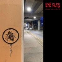 Eye Flys - Exigent Circumstance