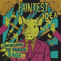 Faintest Idea - Increasing The Minimum Rage