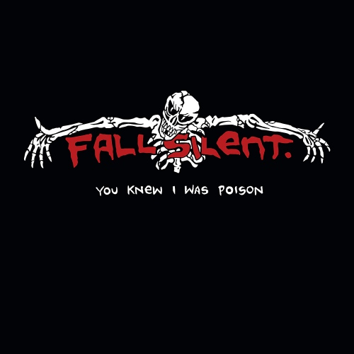 Fall Silent -You Knew I Was Poison