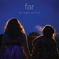 Far -At Night We Live