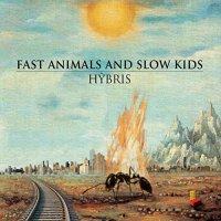 Fast Animals  &  Slow Kids - Hybris
