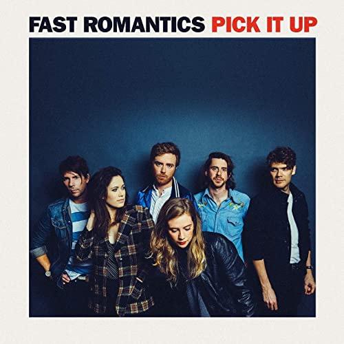 Fast Romantics - Pick It Up