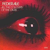 Federale -All The Colours Of The Dark