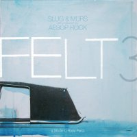 Felt -Felt 3: A Tribute To Rosie Perez