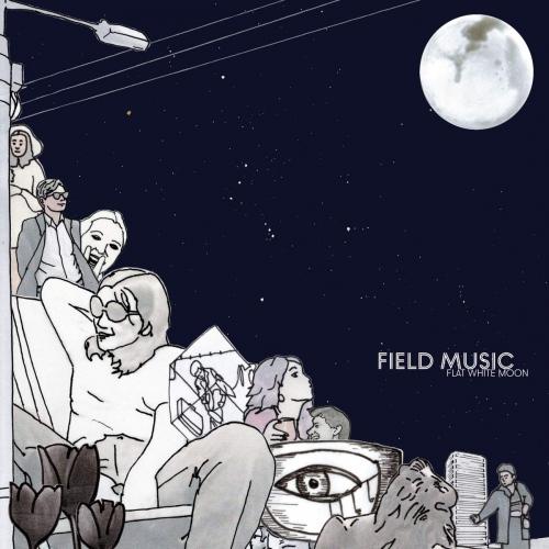 Field Music -Flat White Moon