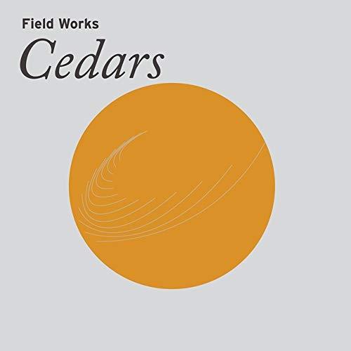 Field Works -Cedars