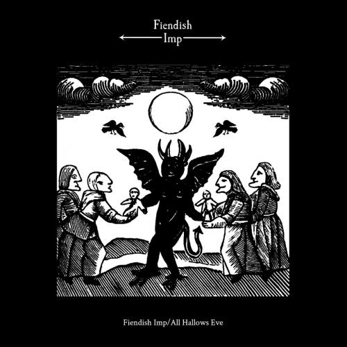 Fiendish Imp - Fiendish Imp/All Hallows Eve