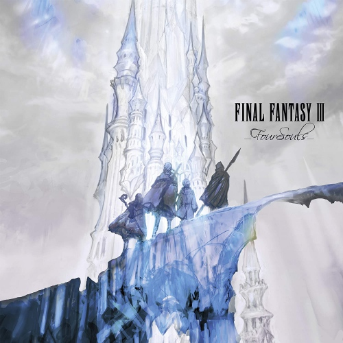 Final Fantasy III: Four Souls  /  O.S.T. -Final Fantasy III: Four Souls