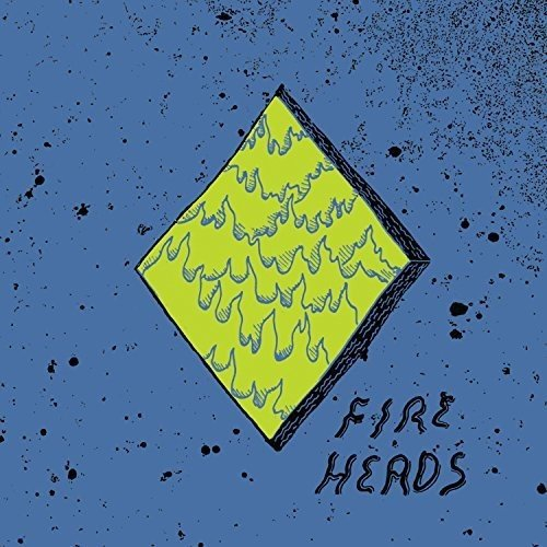 Fire Heads Fire Heads Upcoming Vinyl November 3 2017