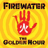 Firewater -The Golden Hour